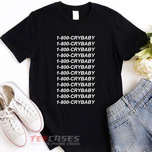 1002 1 800 Crybaby T Shirt 300x300 - 1-800 crybaby tshirt