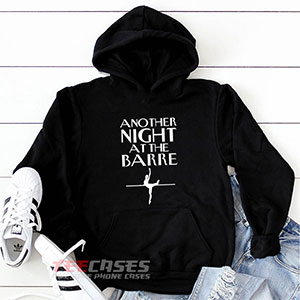 1038 Another Night At The Barre Tblack Hoodie Sweatshirts 300x300 - another night at the barre hoodie