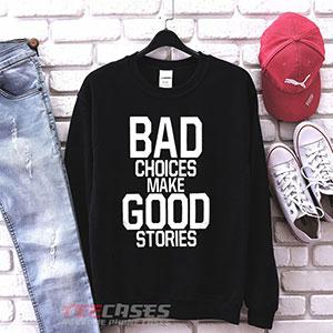 1063 Bad Choices Sweatshirt 300x300 - Bad Choices sweatshirt Crewneck