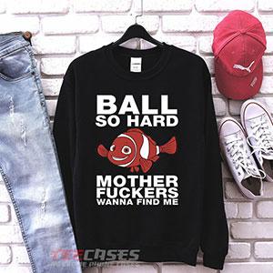 1065 Ball So Hard Wanna Find Me Nemo Sweatshirt 300x300 - ball so hard wanna find me Nemo sweatshirt Crewneck