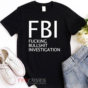 1174 Fbi Fucking Bullshit Investigation T Shirt 300x300 - FBI Fucking Bullshit Investigation tshirt