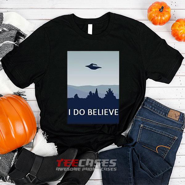 I Do Believe tshirt