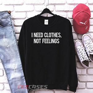 1299 I Need Clothes Not Feelings Sweatshirt 300x300 - i need clothes, not feelings quotes sweatshirt Crewneck