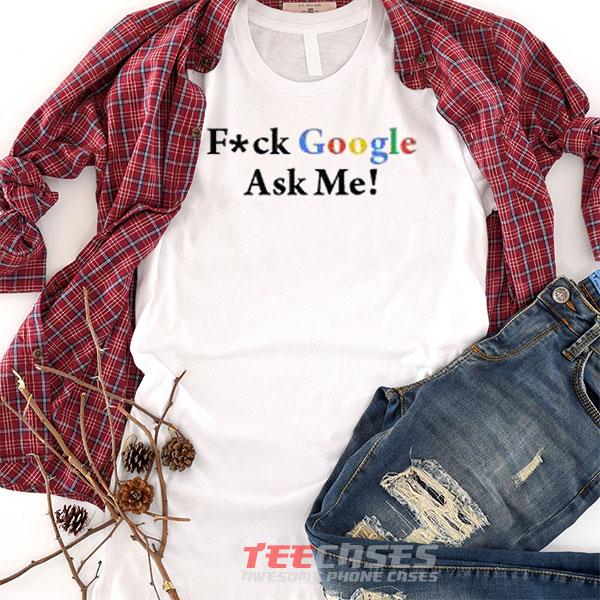 Fuck Google tshirt