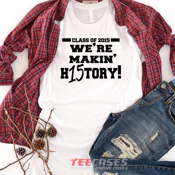 making history tshirt