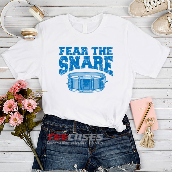 Fear The Snare Drum tshirt
