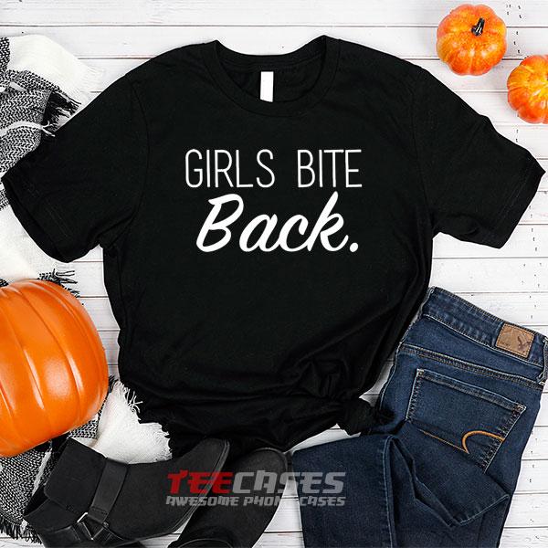 Girls Bite Back tshirt