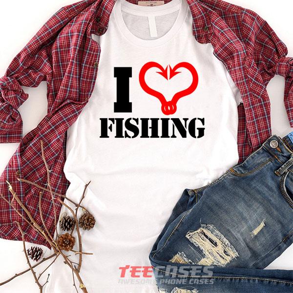 I Love Fishing tshirt