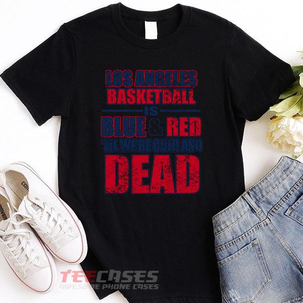 La Basketall Red Til Dead tshirt