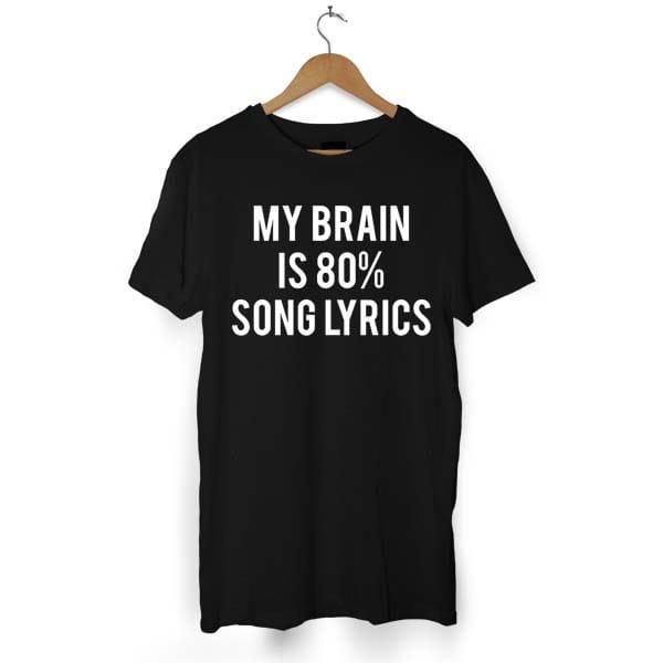 Brain Is 80% Song Lyrics tshirt