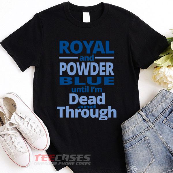 Royal And Powder Blue tshirt