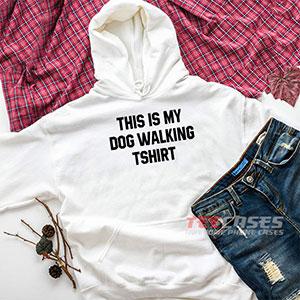 4301 This Is My Dog Walking Hoodie Sweatshirts 300x300 - This Is My Dog Walking hoodie