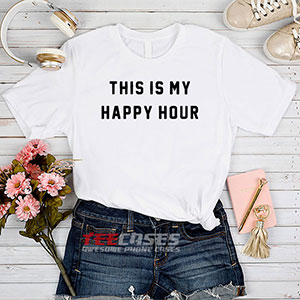 6553 This Is My Happy Hour T Shirt 300x300 - This Is My Happy Hour tshirt