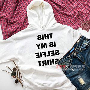 6554 This Is My Selfie Shirt Funny Hoodie Sweatshirts 300x300 - This Is My Selfie Shirt Funny hoodie
