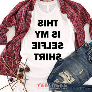 6554 This Is My Selfie Shirt Funny T Shirt 300x300 - This Is My Selfie Shirt Funny tshirt