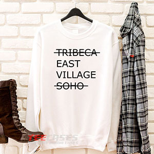 6574 Tribeca East Village Soho Sweatshirt 300x300 - Tribeca East Village Soho sweatshirt Crewneck