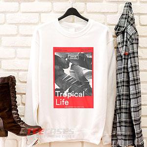 6575 Tropical Life Sweatshirt 300x300 - Tropical Life sweatshirt Crewneck