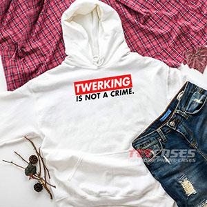 6584 Twerking Is Not A Crime Hoodie Sweatshirts 300x300 - Twerking Is Not A Crime hoodie