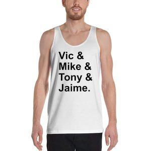 6597 Vic Mike Tony Jaime Tank Top Unisex T Shirt 300x300 - Vic & Mike & Tony & Jaime Tanktop