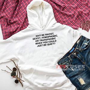 6623 Why Be Racist Hoodie Sweatshirts 300x300 - Why Be Racist hoodie