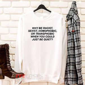 6623 Why Be Racist Sweatshirt 300x300 - Why Be Racist sweatshirt Crewneck