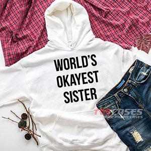 6631 Worlds Okayest Sister Hoodie Sweatshirts 300x300 - World's Okayest Sister hoodie