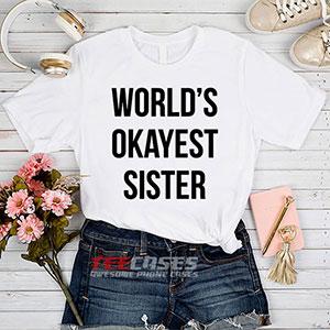 6631 Worlds Okayest Sister T Shirt 300x300 - World's Okayest Sister tshirt