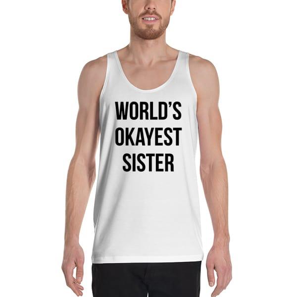 6631 Worlds Okayest Sister Tank Top Unisex T Shirt - World's Okayest Sister Tanktop