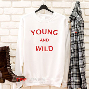 6645 Young And Wild Sweatshirt 300x300 - Young And Wild sweatshirt Crewneck